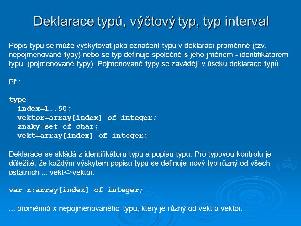 Deklarace typů, výčtový typ, typ interval