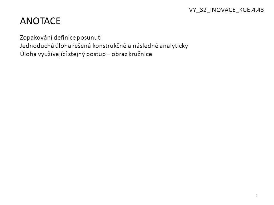 ANOTACE VY_32_INOVACE_KGE.4.43 Zopakování definice posunutí