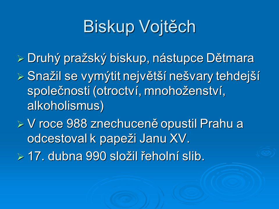 Biskup Vojtěch Druhý pražský biskup, nástupce Dětmara