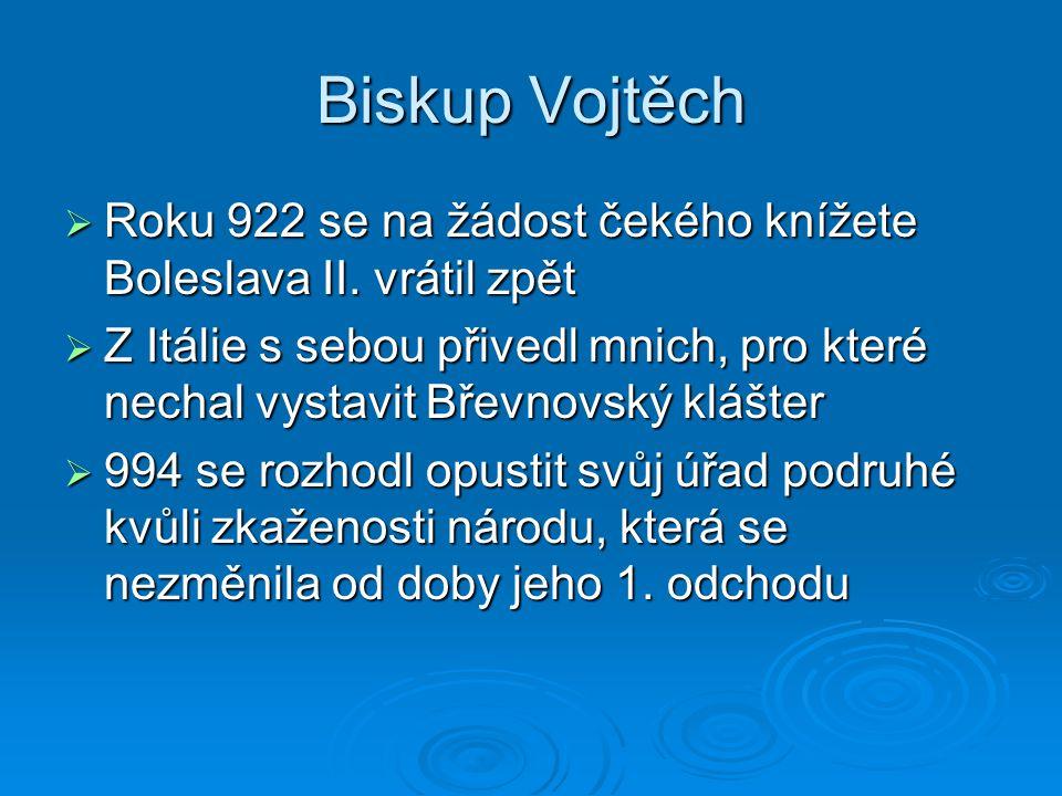 Biskup Vojtěch Roku 922 se na žádost čekého knížete Boleslava II. vrátil zpět.
