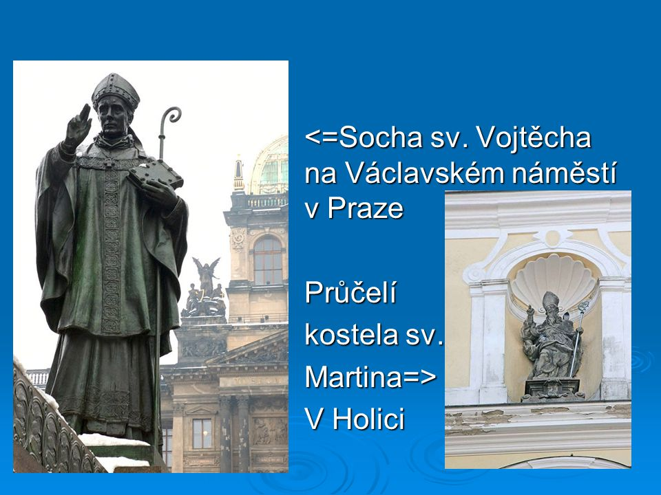 <=Socha sv. Vojtěcha na Václavském náměstí v Praze