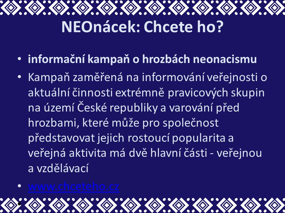 NEOnácek: Chcete ho informační kampaň o hrozbách neonacismu
