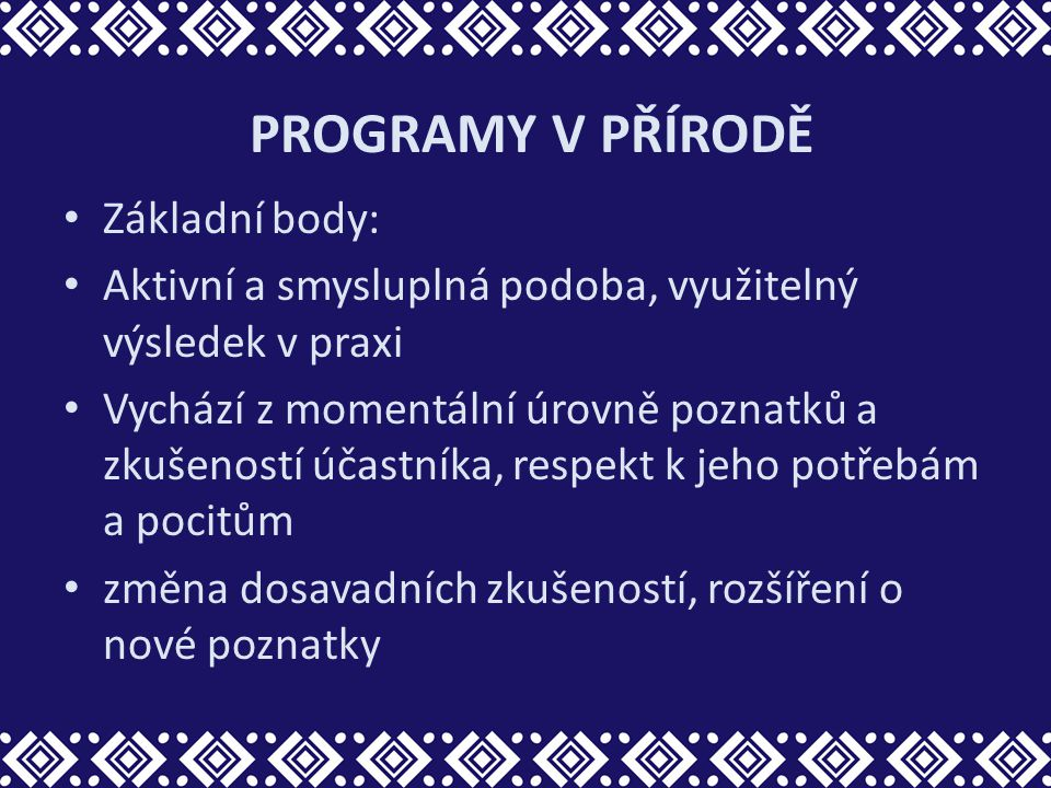 PROGRAMY V PŘÍRODĚ Základní body: