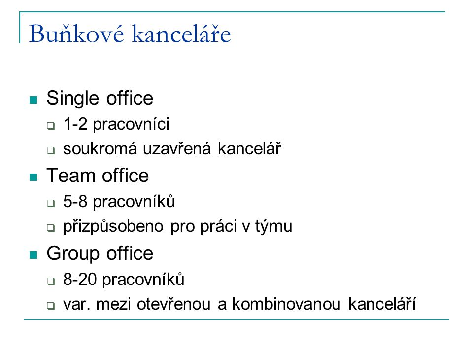 Buňkové kanceláře Single office Team office Group office