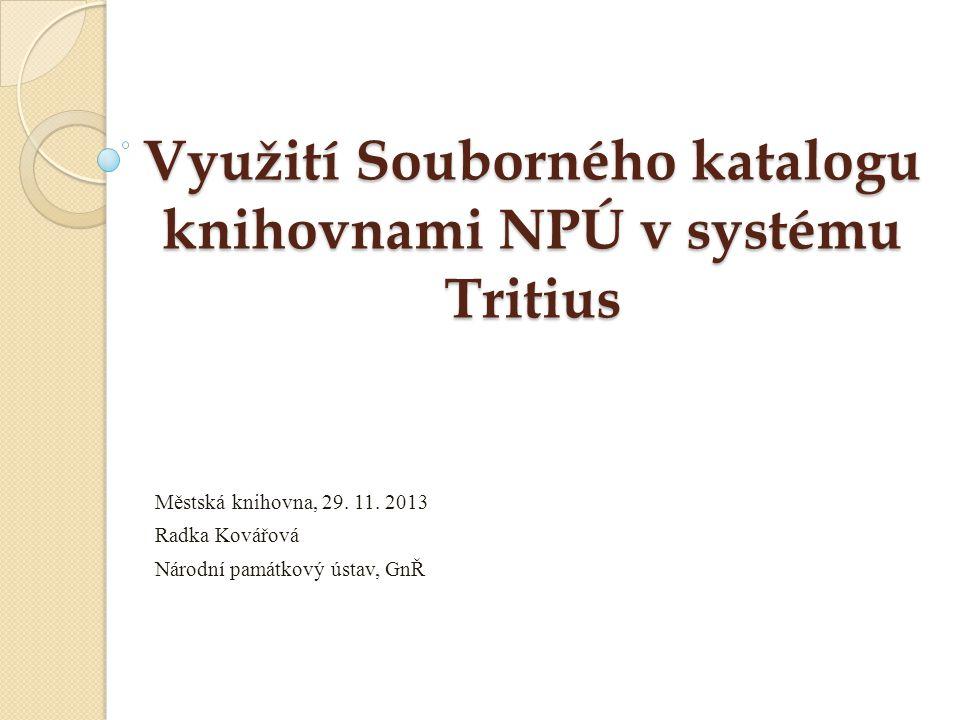 Využití Souborného katalogu knihovnami NPÚ v systému Tritius