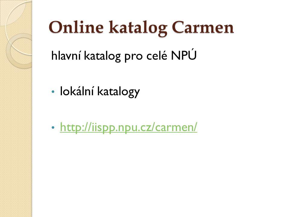 Online katalog Carmen hlavní katalog pro celé NPÚ lokální katalogy