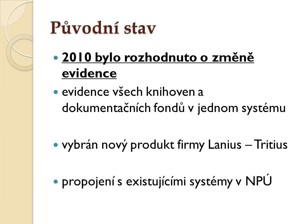 Původní stav 2010 bylo rozhodnuto o změně evidence