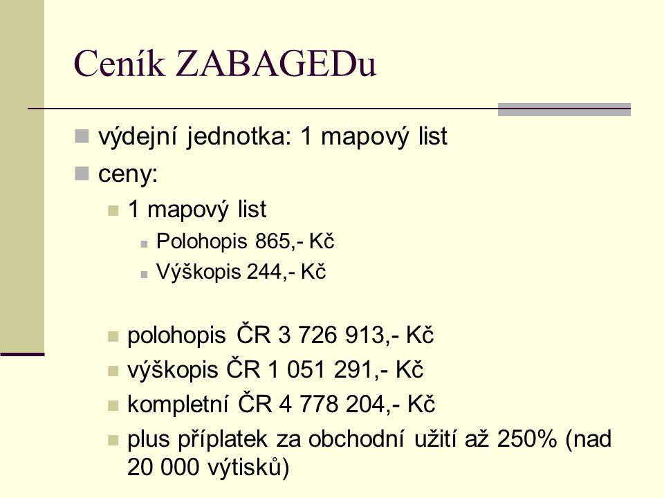 Ceník ZABAGEDu výdejní jednotka: 1 mapový list ceny: 1 mapový list