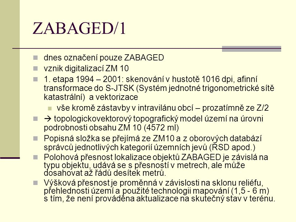 ZABAGED/1 dnes označení pouze ZABAGED vznik digitalizací ZM 10