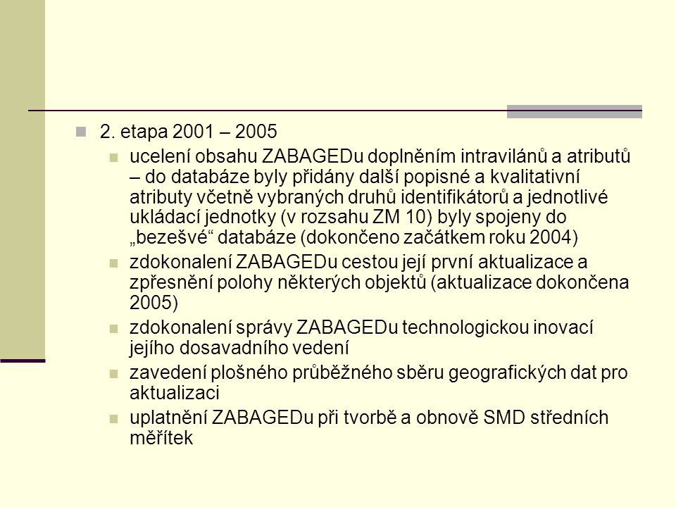 2. etapa 2001 – 2005