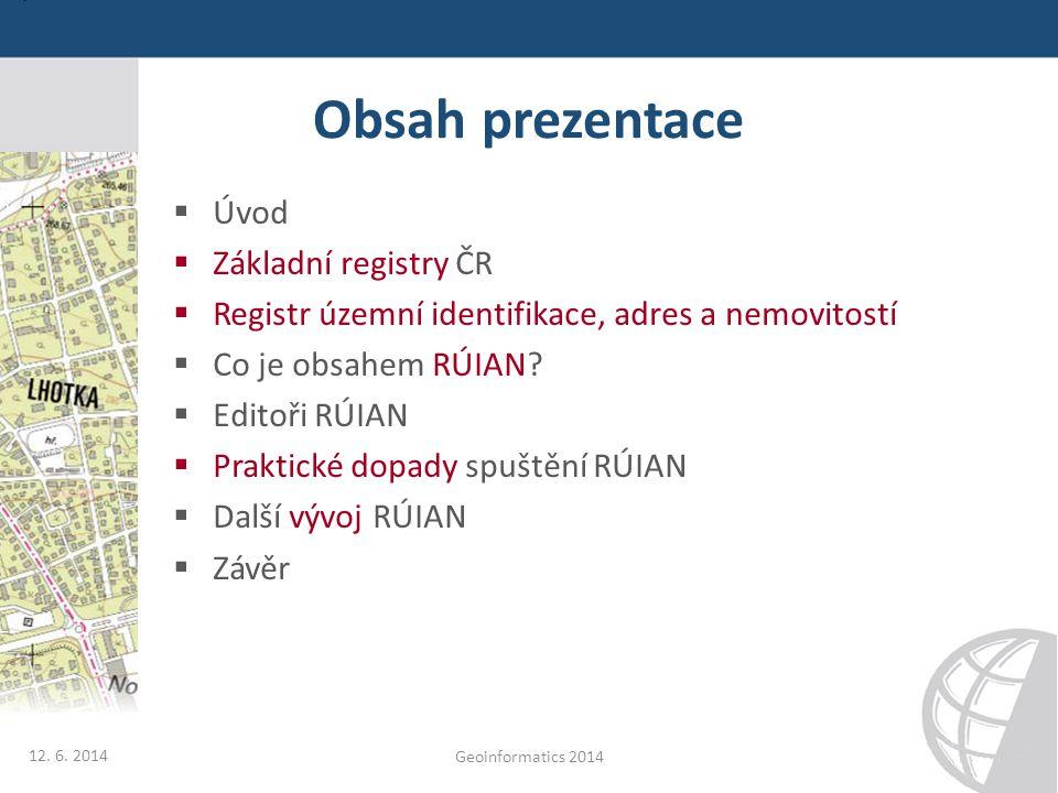 Obsah prezentace Úvod Základní registry ČR