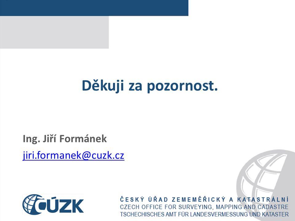 Ing. Jiří Formánek jiri.formanek@cuzk.cz