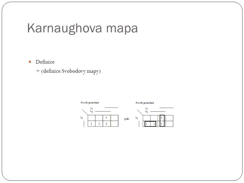 Karnaughova mapa Definice + (definice Svobodovy mapy)