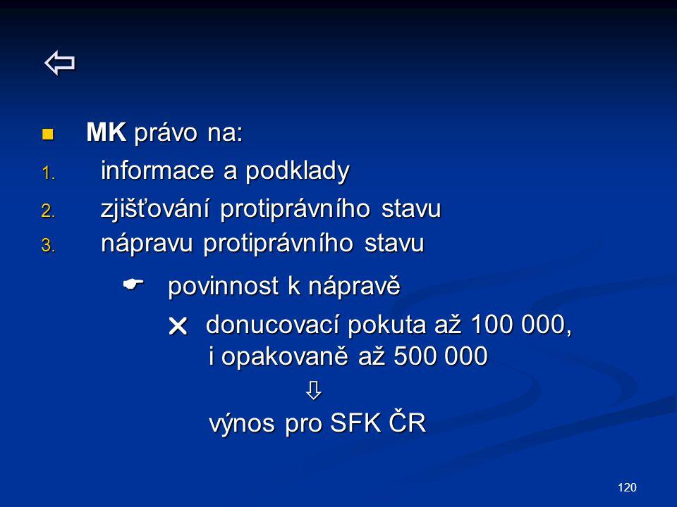  MK právo na: informace a podklady zjišťování protiprávního stavu