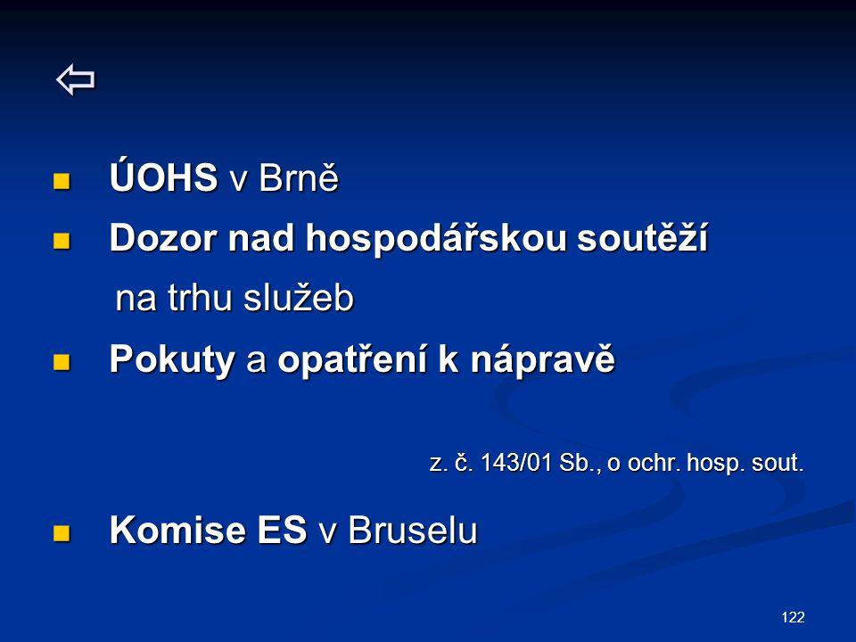  ÚOHS v Brně Dozor nad hospodářskou soutěží na trhu služeb