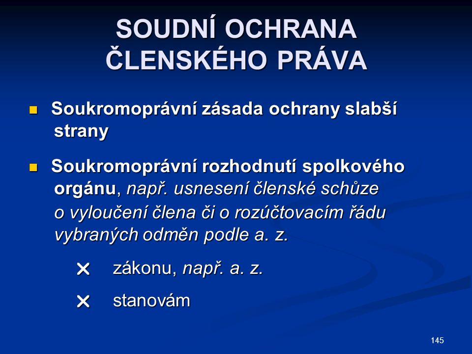 SOUDNÍ OCHRANA ČLENSKÉHO PRÁVA