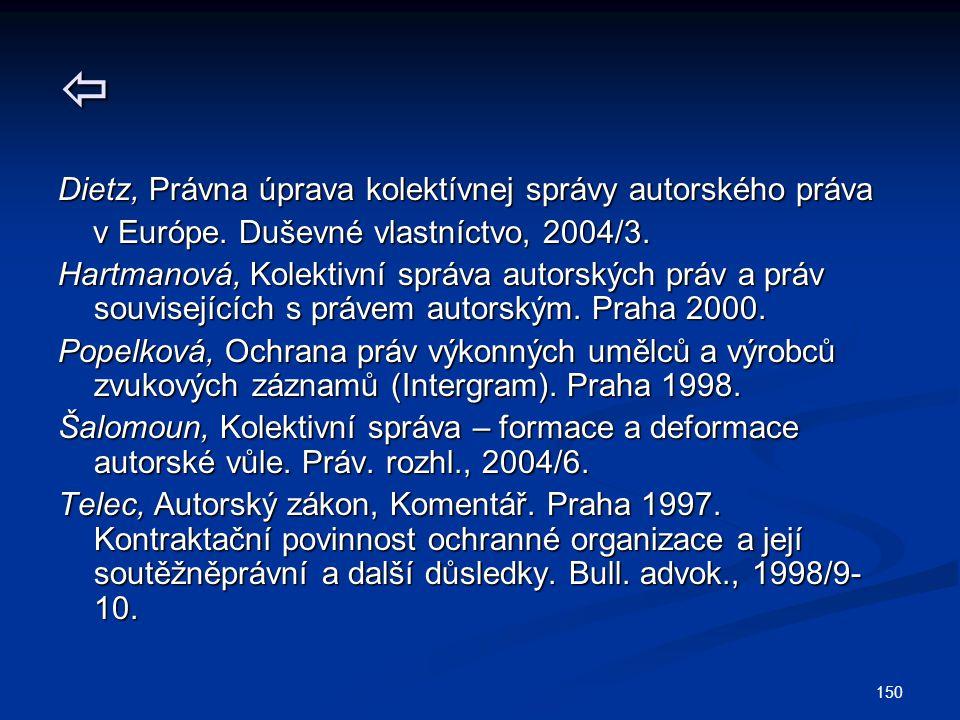  Dietz, Právna úprava kolektívnej správy autorského práva