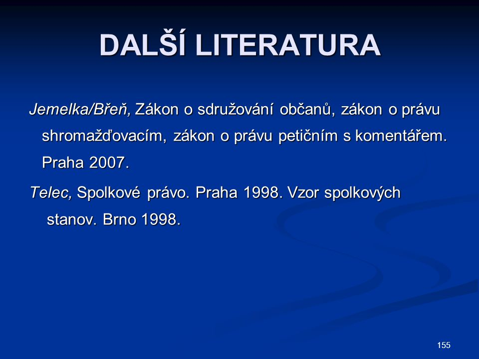DALŠÍ LITERATURA Jemelka/Břeň, Zákon o sdružování občanů, zákon o právu. shromažďovacím, zákon o právu petičním s komentářem.