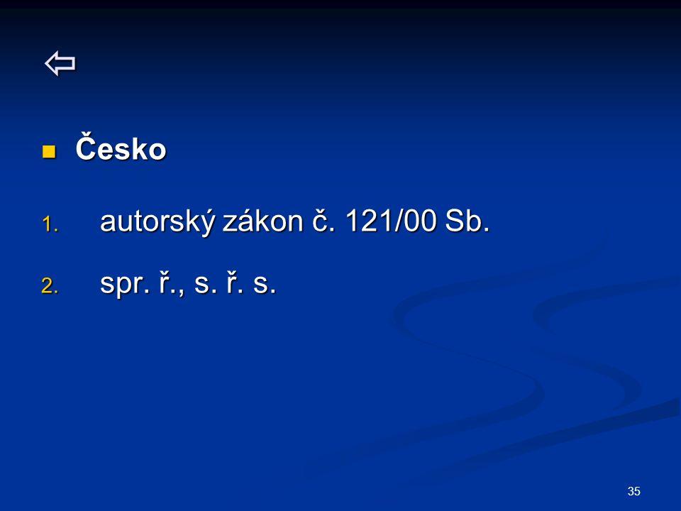  Česko autorský zákon č. 121/00 Sb. spr. ř., s. ř. s.