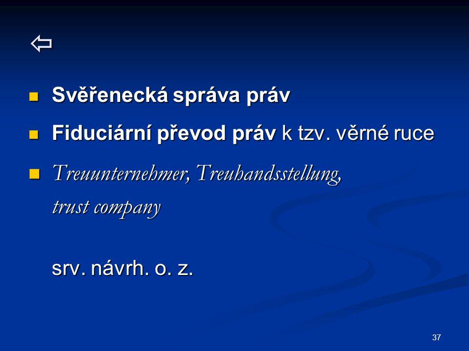  Treuunternehmer, Treuhandsstellung, trust company srv. návrh. o. z.