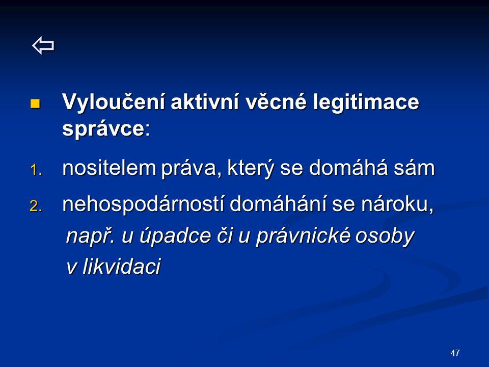  Vyloučení aktivní věcné legitimace správce: