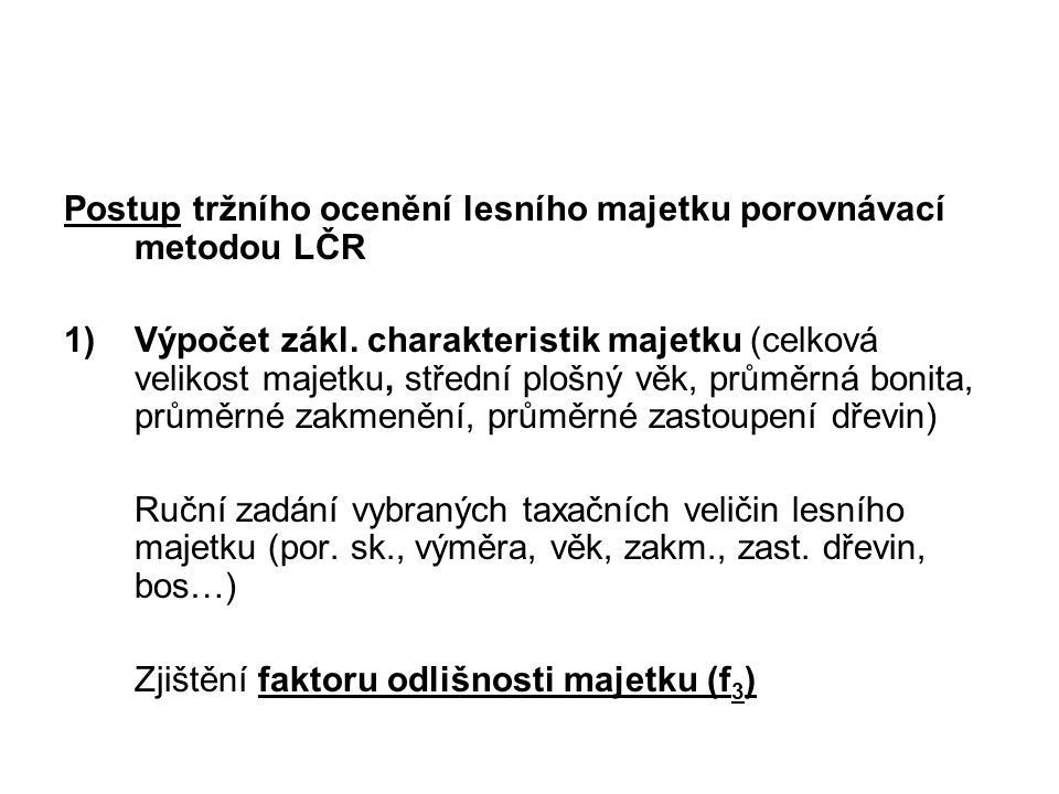 Postup tržního ocenění lesního majetku porovnávací metodou LČR