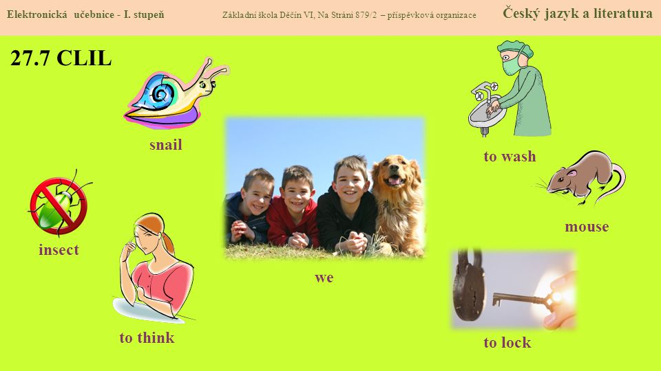 27.7 CLIL snail to wash mouse insect we to think to lock