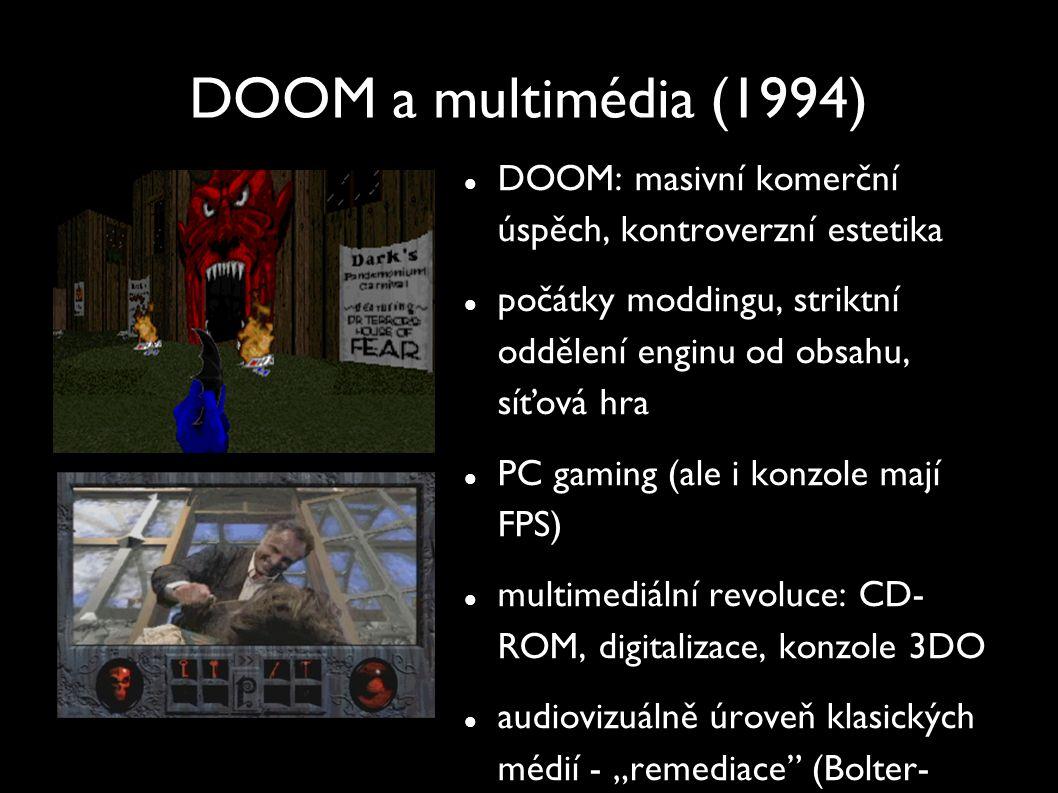 DOOM a multimédia (1994) DOOM: masivní komerční úspěch, kontroverzní estetika. počátky moddingu, striktní oddělení enginu od obsahu, síťová hra.