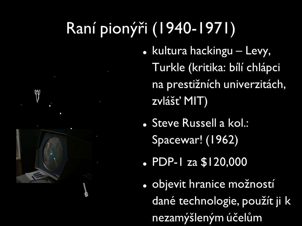 Raní pionýři (1940-1971) kultura hackingu – Levy, Turkle (kritika: bílí chlápci na prestižních univerzitách, zvlášť MIT)