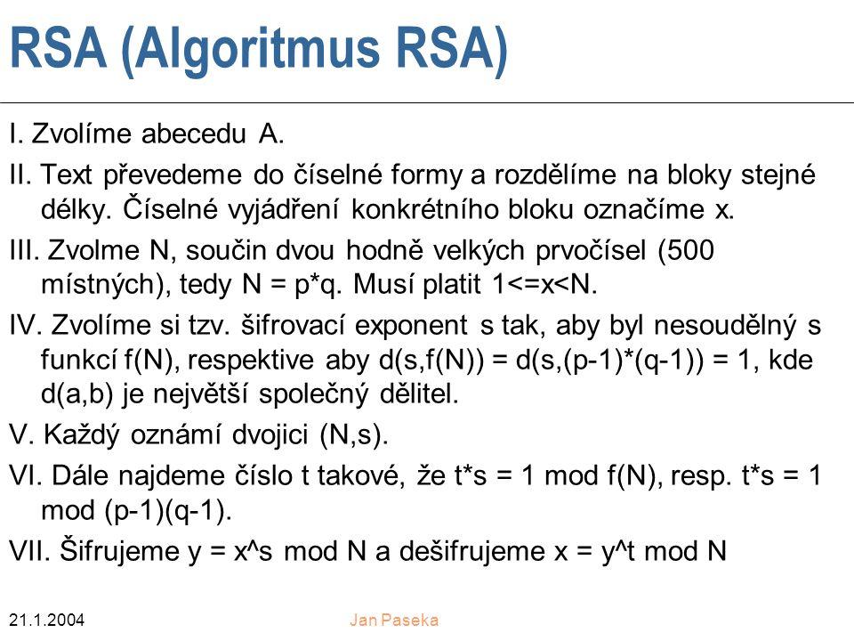 RSA (Algoritmus RSA) I. Zvolíme abecedu A.