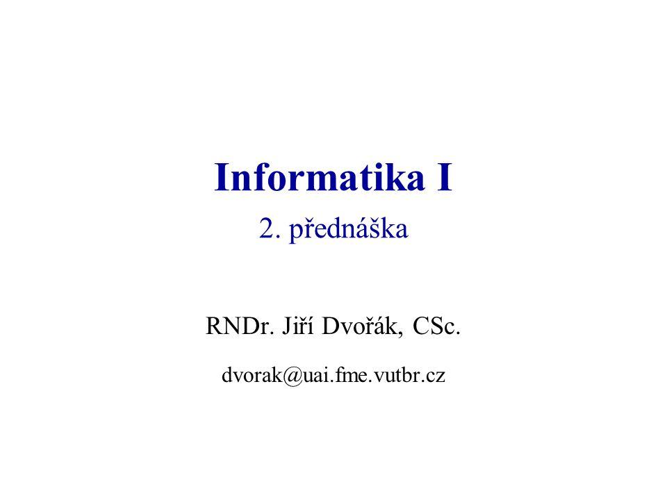 Informatika I 2. přednáška