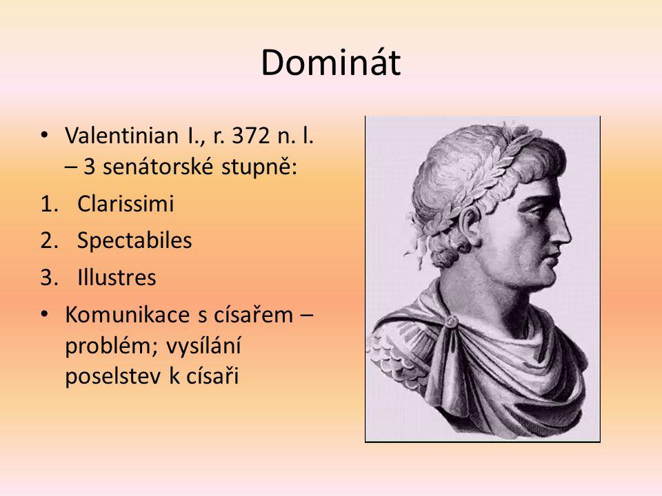 Dominát Valentinian I., r. 372 n. l. – 3 senátorské stupně: Clarissimi