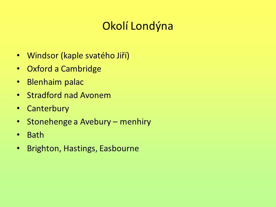 Okolí Londýna Windsor (kaple svatého Jiří) Oxford a Cambridge
