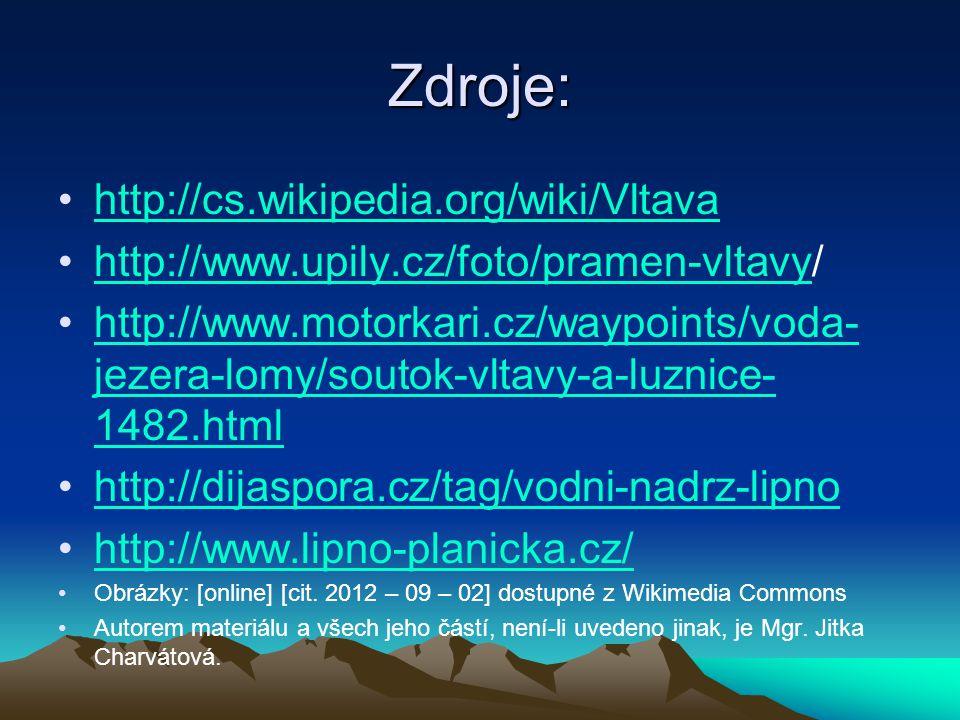 Zdroje: http://cs.wikipedia.org/wiki/Vltava
