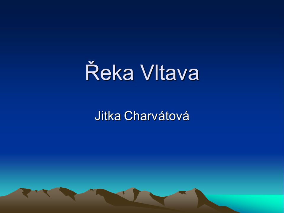 Řeka Vltava Jitka Charvátová