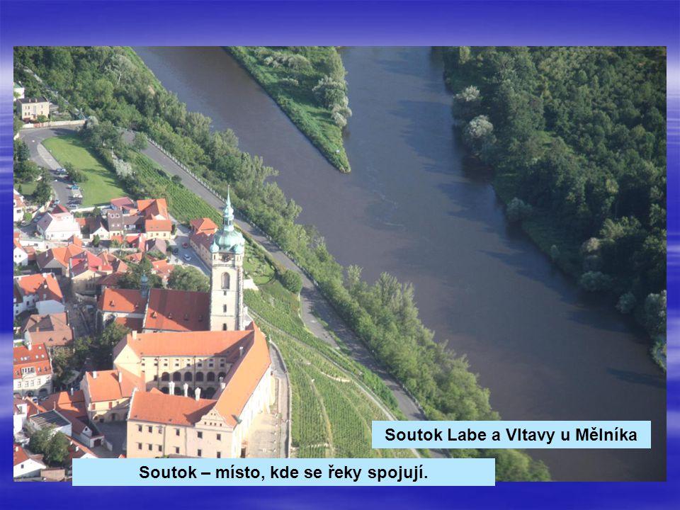 Soutok Labe a Vltavy u Mělníka Soutok – místo, kde se řeky spojují.