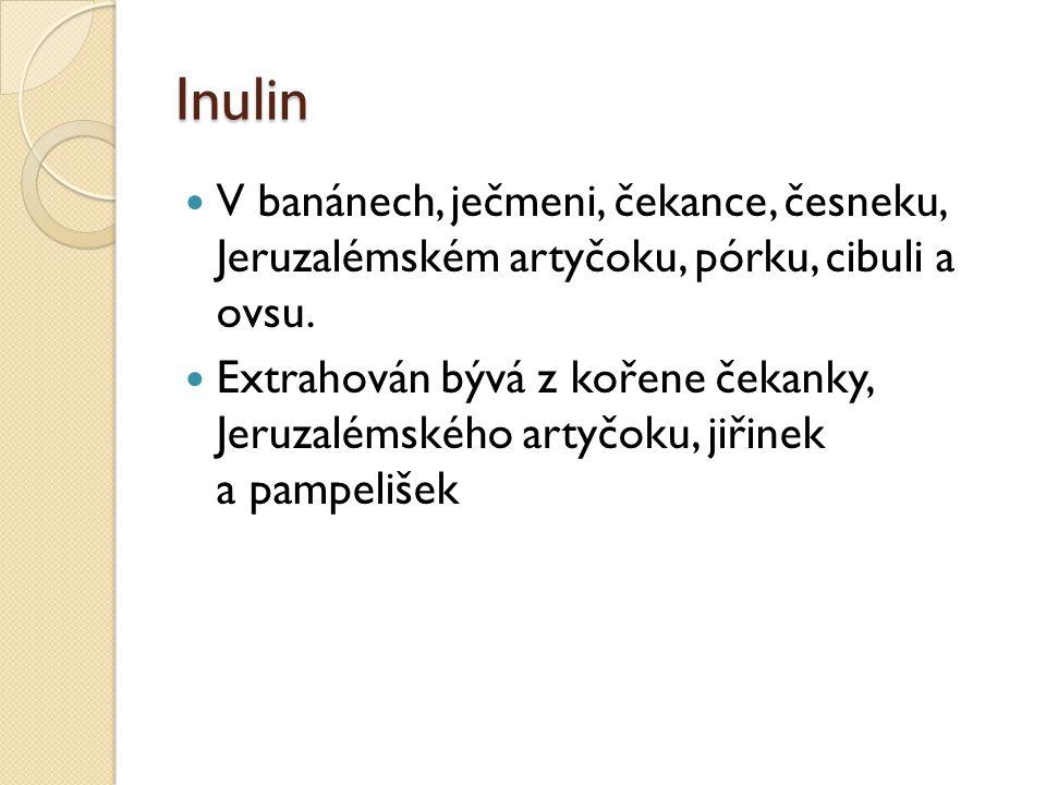 Inulin V banánech, ječmeni, čekance, česneku, Jeruzalémském artyčoku, pórku, cibuli a ovsu.