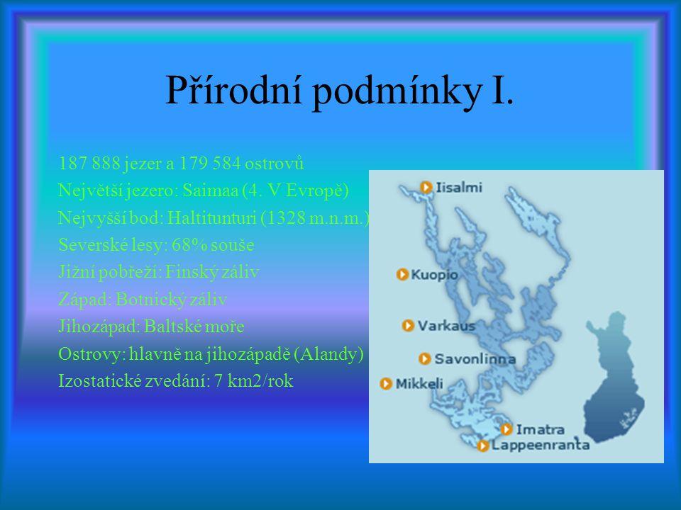Přírodní podmínky I. 187 888 jezer a 179 584 ostrovů