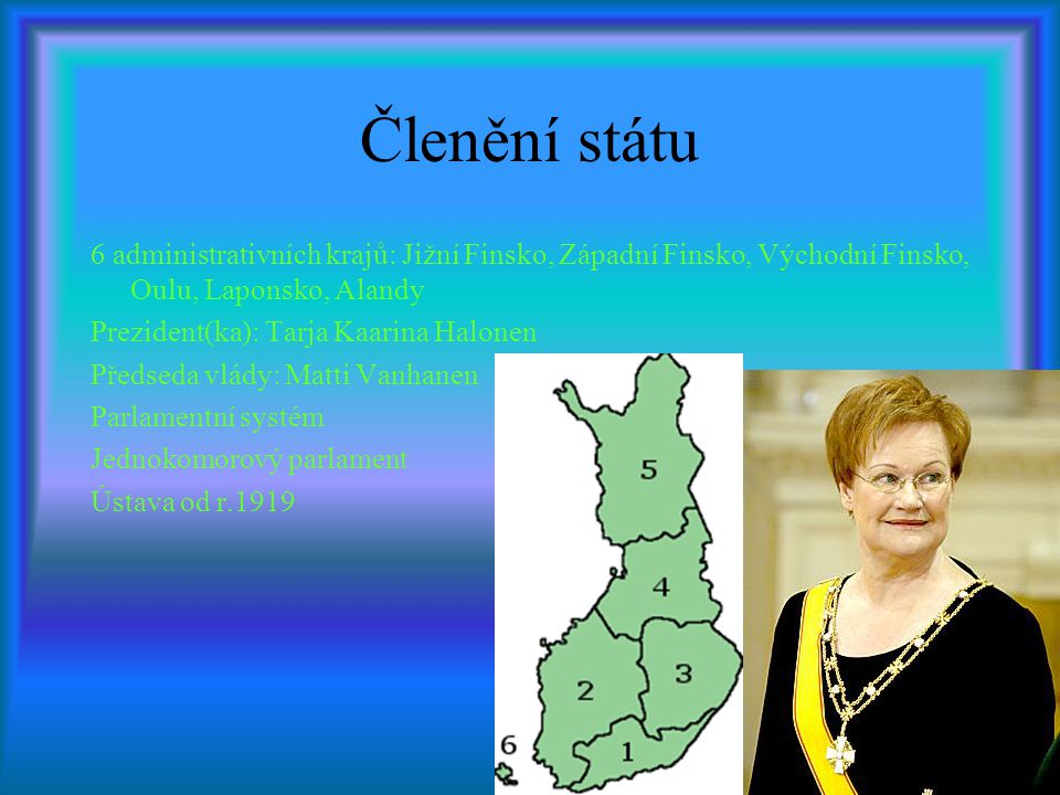 Členění státu 6 administrativních krajů: Jižní Finsko, Západní Finsko, Východní Finsko, Oulu, Laponsko, Alandy.