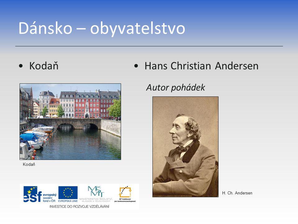 Dánsko – obyvatelstvo Kodaň Hans Christian Andersen Autor pohádek