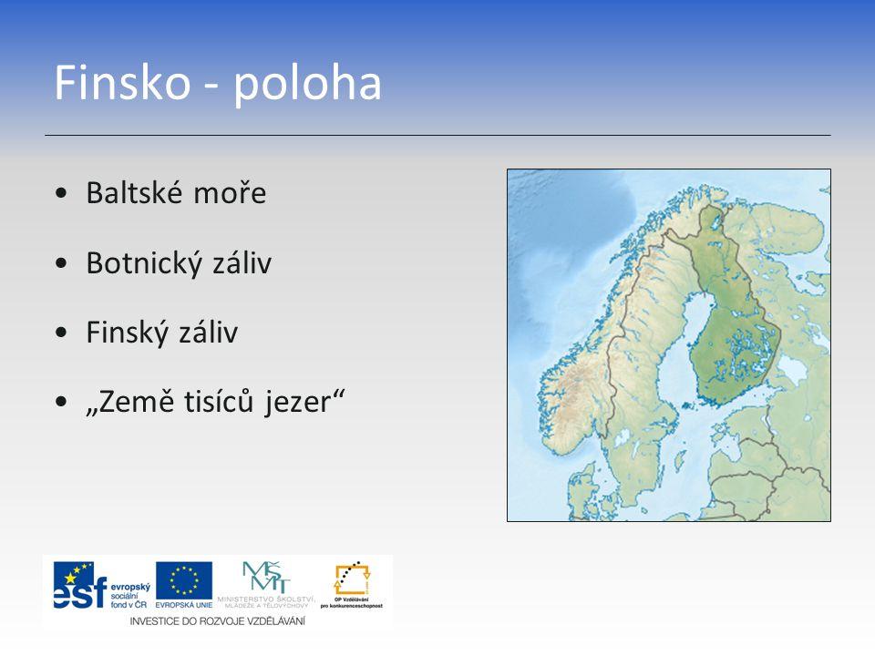 Finsko - poloha Baltské moře Botnický záliv Finský záliv