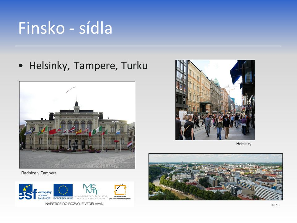 Finsko - sídla Helsinky, Tampere, Turku Helsinky Radnice v Tampere