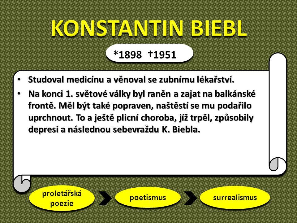 KONSTANTIN BIEBL *1898 †1951. Studoval medicínu a věnoval se zubnímu lékařství.