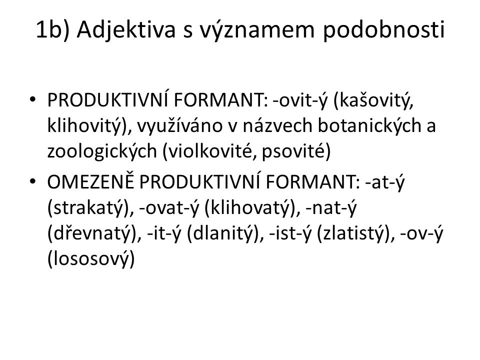 1b) Adjektiva s významem podobnosti