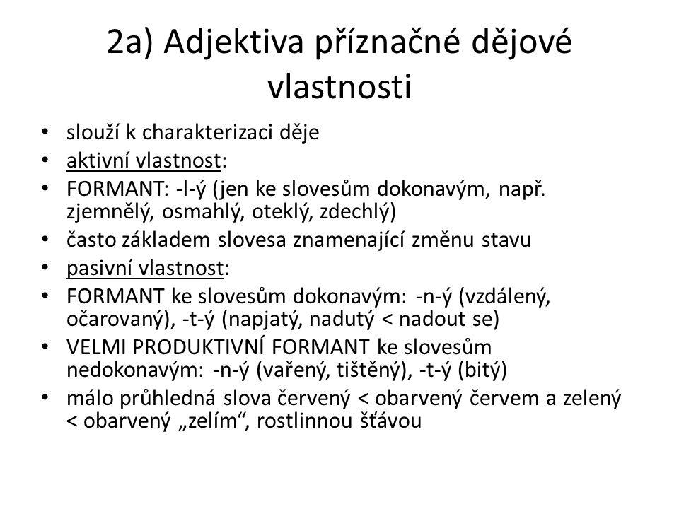 2a) Adjektiva příznačné dějové vlastnosti