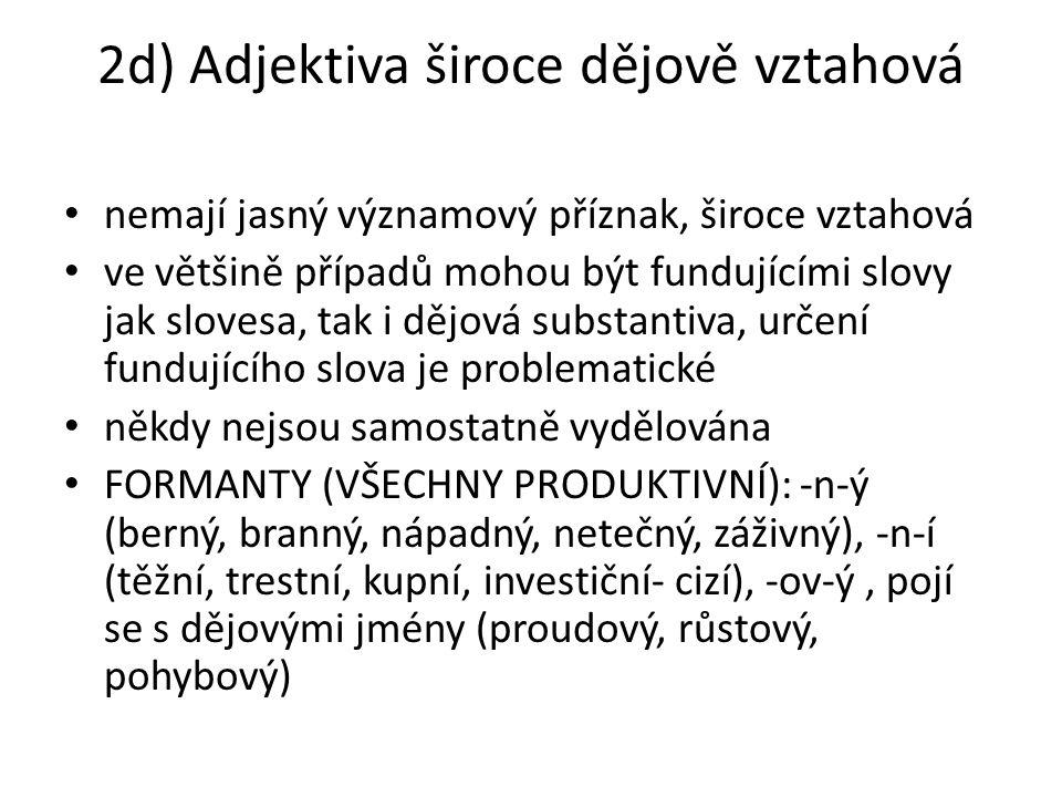 2d) Adjektiva široce dějově vztahová