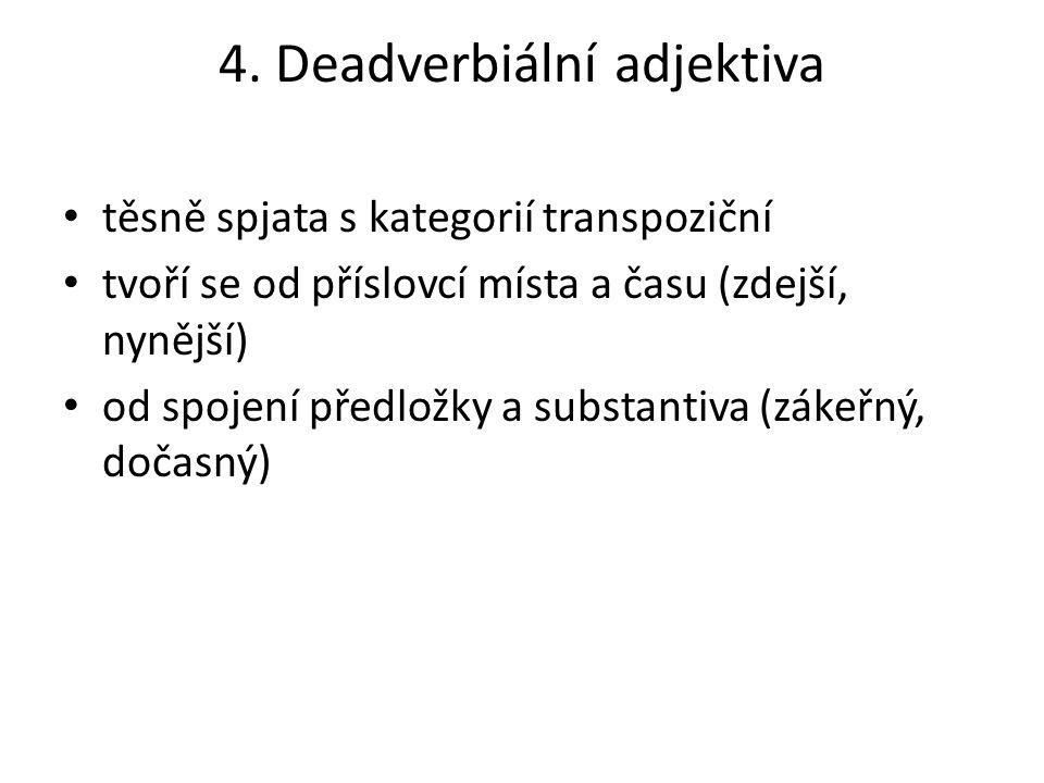 4. Deadverbiální adjektiva