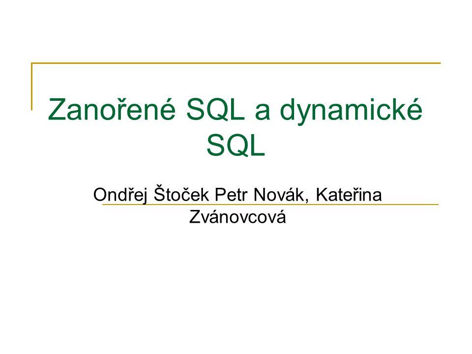 Zanořené SQL a dynamické SQL