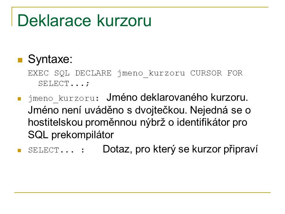Deklarace kurzoru Syntaxe: