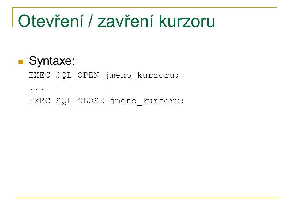 Otevření / zavření kurzoru